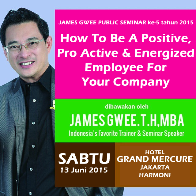 How To Be A Positive, Pro Active & Energized Employee For Your Company (JAMES GWEE)